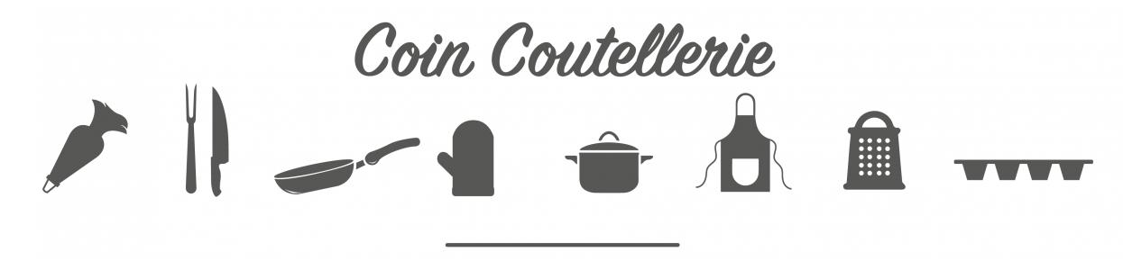 Coin coutellerie pour la cuisine, retrouvez une large gamme de couteau et ustensiles de cuisine ici !